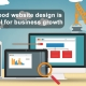 Why a good website design is so crucial for business growth